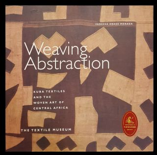 Weaving Abstraction: Kuba Textiles and the Woven Art of Central Africa