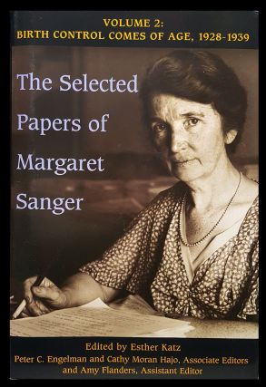 The Selected Papers of Margaret Sanger. Volume 2: Birth Control Comes of Age, 1928-1939. Esther...