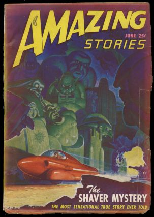 The Shaver Mystery in Amazing Stories June 1947. Raymond Palmer.