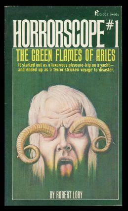 Horrorscopes: The Green Flames of Aries. Robert Lory