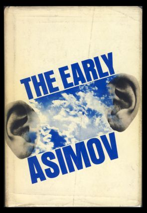The Early Asimov, or, Eleven Years of Trying. (Signed Copy).