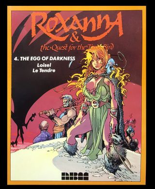 Roxanna and the Quest for the Time Bird #4 - The Egg of Darkness. Serge Le Tendre, Regis Loisel