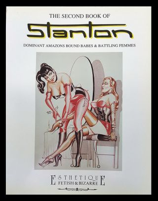 The Art of Stanton Master of Bizarre: Book One and Book Two.
