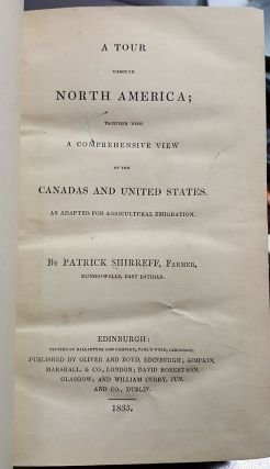 A Tour Through North America; Together with a Comprehensive View of the Canadas and United States. As Adaptated for Agricultural Emigration.