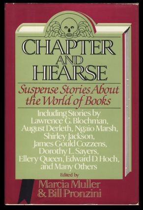Chapter and Hearse: Suspense Stories About the World of Books. Marcia Muller, Bill Pronzini, eds