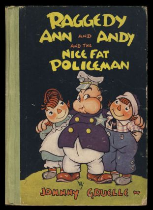 Raggedy Ann and Andy and the Nice Fat Policeman. John Gruelle