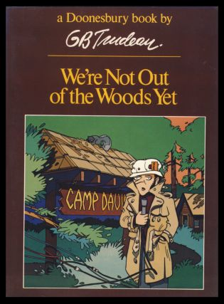 We're Not Out of the Woods Yet. (A Doonesbury Book). G. B. Trudeau