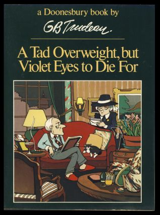 A Tad Overweight, but Violet Eyes to Die For. (A Doonesbury Book). G. B. Trudeau