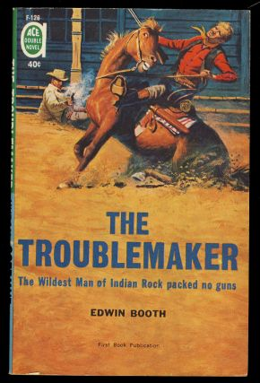 The Troublemaker. / A Marshal for Lawless. Edwin / Hogan Booth, Ray
