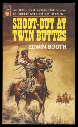 Shoot-Out at Twin Buttes. Edwin Booth
