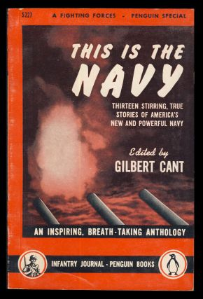 This Is the Navy: An Anthology. Gilbert Cant, ed
