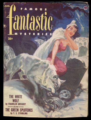 The White Wolf in Famous Fantastic Mysteries August 1952. Franklin Gregory