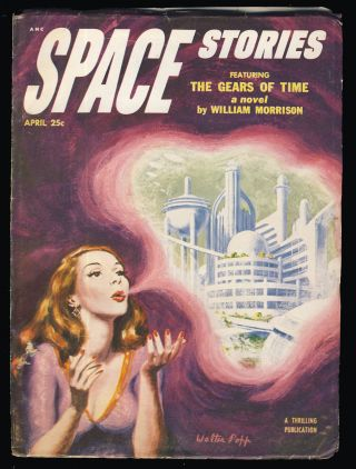 The Gears of Time in Space Stories April 1953. William Morrison