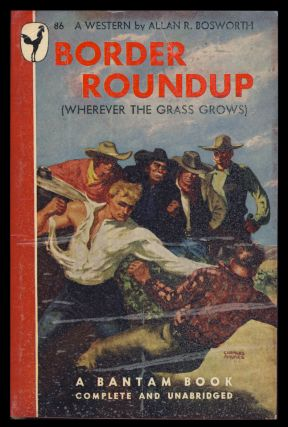 Border Roundup. (Wherever the Grass Grows). Allan R. Bosworth