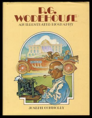 P. G. Wodehouse: An Illustrated Biography. Joseph Connolly