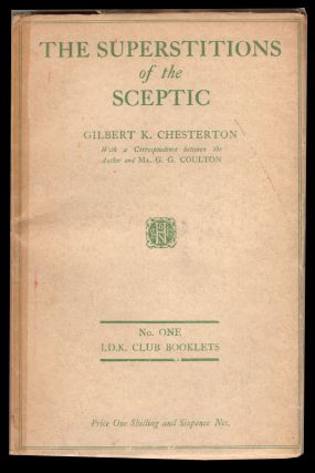 The Superstitions of the Sceptic. With a Correspondence Between the Author and Mr. G. G. Coulton....