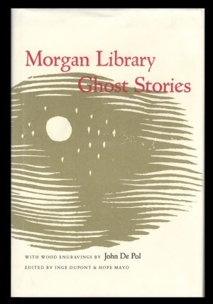 Morgan Library Ghost Stories. Inge Dupont, Hope Mayo, eds