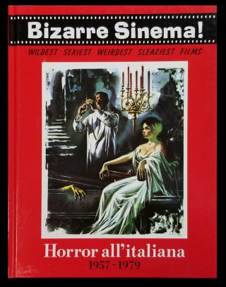 Bizarre Sinema! Wildest, Sexiest, Weirdest, Sleaziest Films: Horror all'italiana 1957-1979....