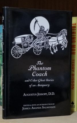 The Phantom Coach and Other Ghost Stories of an Antiquary. Augustus Jessopp