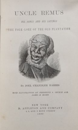 Uncle Remus, His Songs and His Sayings. The Folk-Lore of the Old Plantation.