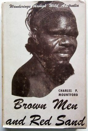 Brown Men and Red Sand. Charles P. Mountford.