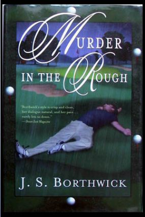 Murder in the Rough. J. S. Borthwick.