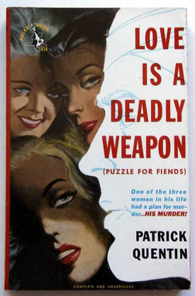 Love Is a Deadly Weapon. Patrick Quentin