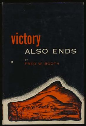 Victory Also Ends. Fred W. Booth