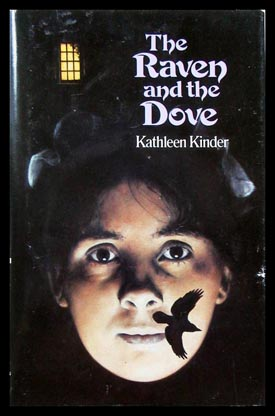 The Raven and the Dove. Kathleen Kinder