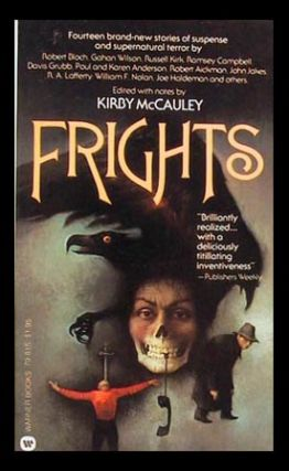 Frights New Stories of Suspense and Supernatural Terror. Kirby McCauley, Ed.