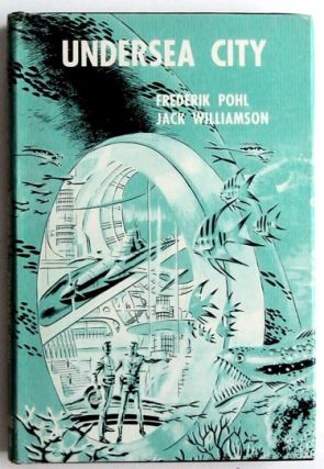 Undersea City. Frederik Pohl, Jack Williamson
