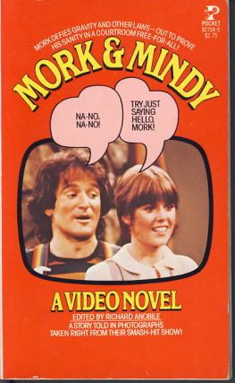 Mork & Mindy - A Video Novel. Richard J. Anobile