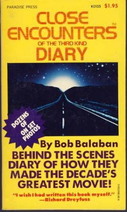 Close Encounters of the Third Kind Diary. Bob Balaban
