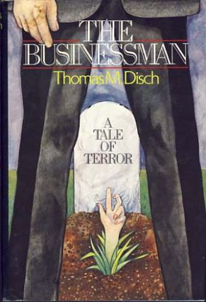 The Businessman A Tale of Terror. Thomas M. Disch