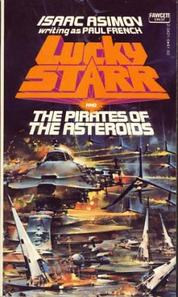 Lucky Starr and the Pirates of the Asteroids. Paul French, Isaac Asimov.