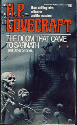 The Doom that Came to Sarnath and Other Stories. H. P. Lovecraft.