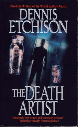 The Death Artist. Dennis Etchison