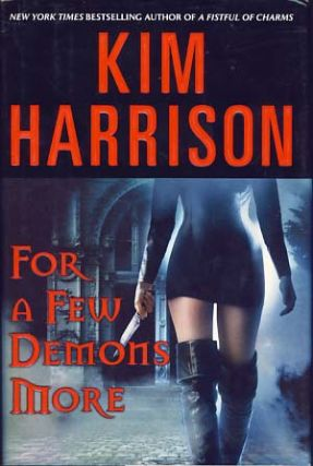 For A Few Demons More. Kim Harrison.