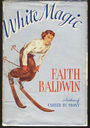 White Magic. Faith Baldwin.