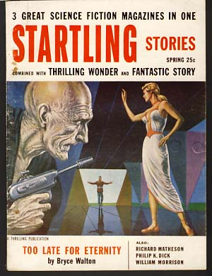 Startling Stories Spring 1955. Philip K. Dick, Richard Matheson