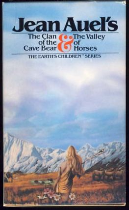 The Clan of the Cave Bear & The Valley of Horses. Jean M. Auel
